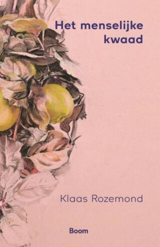 Het menselijke kwaad - Klaas Rozemond