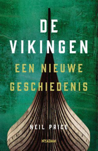 De Vikingen, een nieuwe geschiedenis - Neil Price