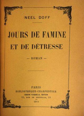 'Jours de famine et de détresse' - Editie uit 1911 van het boek van Neel Doff