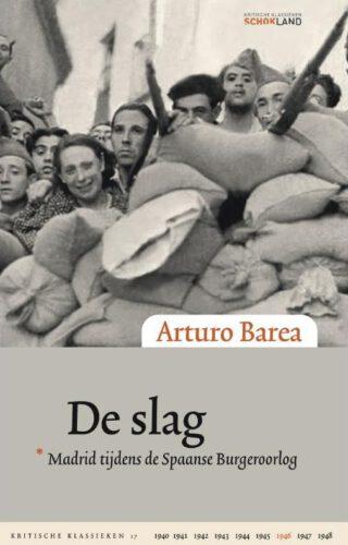 De slag. Madrid tijdens de Spaanse Burgeroorlog - Arturo Barea