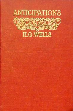 Anticipations - H. G. Wells