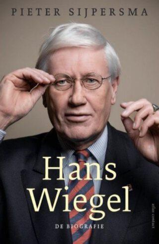 Hans Wiegel. De biografie - Pieter Sijpersma