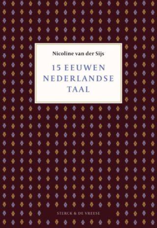 Vijftien eeuwen Nederlandse taal - Nicoline van der Sijs