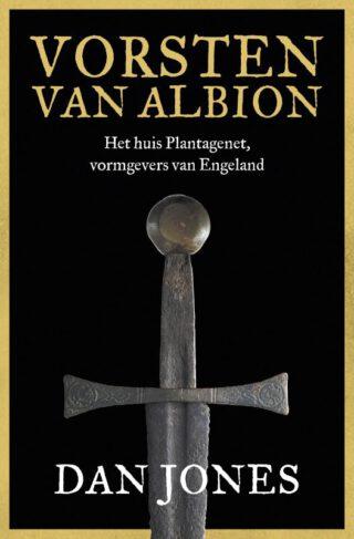 Vorsten van Albion Het huis Plantagenet vormgevers van Engeland