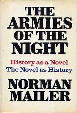 The Armies of the Night. History as a Novel/The Novel as History