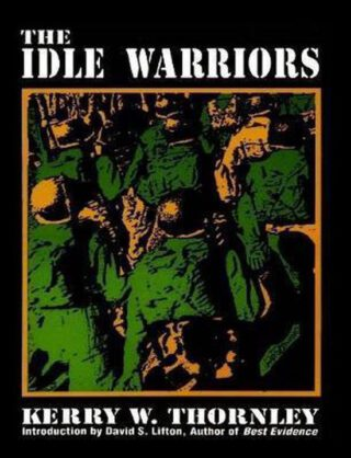 The Idle Warriors  - Kerry Thornley
