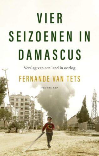 Vier seizoenen in Damascus - Fernande van Tets