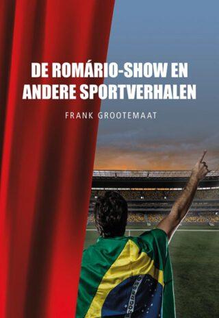 De Romário-show en andere sportverhalen