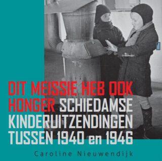 Dit meissie heb ook honger- Schiedamse kinderuitzendingen tussen 1940 en 1946