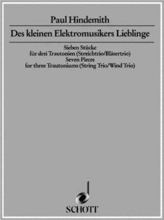 Paul Hindemith - Des kleinen Elektromusikers Lieblinge