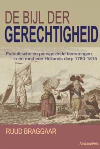 Informatie uit dit artikel is onder meer afkomstig uit dit boek van de auteur 'De Bijl der Gerechtigheid. Patriottische en prinsgezinde beroeringen in en rond een Hollands    dorp 1780-1815'