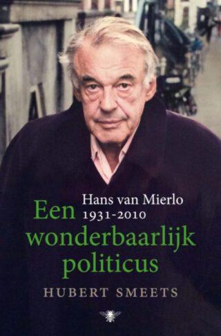 Een wonderbaarlijk politicus - De biografie van Hans van Mierlo