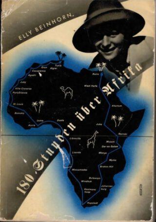 180 Stunden über Afrika - Elly Beinhorn