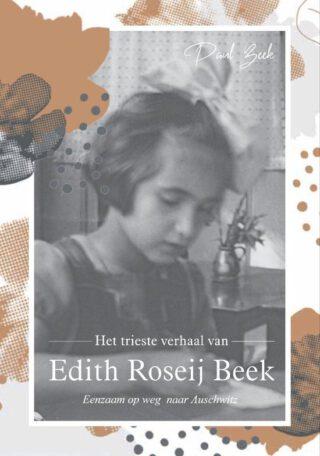 Het trieste verhaal van Edith Roseij Beek - Paul Beek