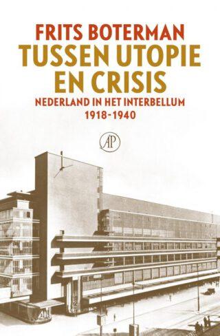 Tussen utopie en crisis - Frits Boterman