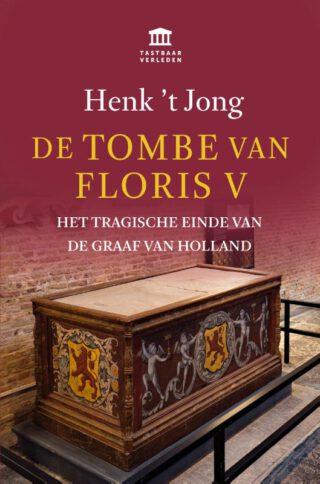 De tombe van Floris V - Henk 't Jong