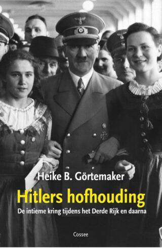 Hitlers hofhouding - Heike B. Görtemaker