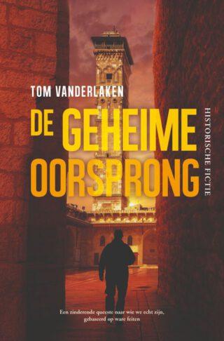 De Geheime Oorsprong – Tom Vanderlaken
