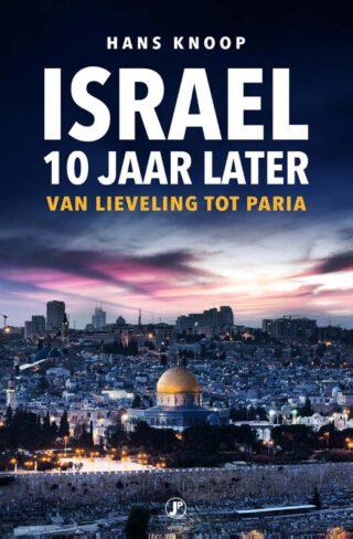 Israël, 10 jaar later - Hans Knoop