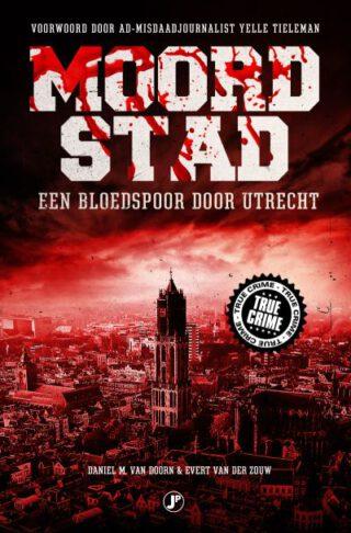 Moordstad. Een bloedspoor door Utrecht