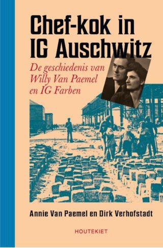 Chef-kok in IG Auschwitz - Annie Van Paemel & Dirk Verhofstadt