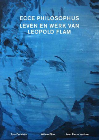 Ecce Philosophus - Leven en werk van Leopold Flam