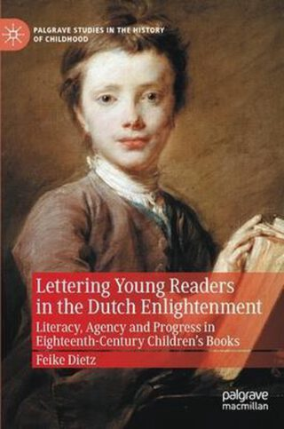 Lettering Young Readers in the Dutch Enlightenment - Feike Dietz