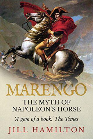The myth of Napoleon's horse - Jill Hamilton